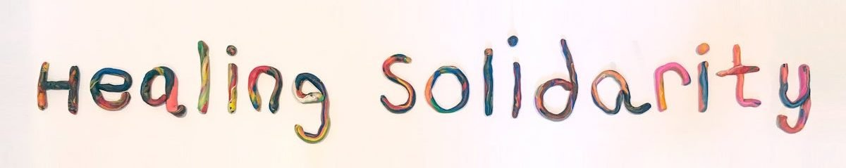 Healing Solidarity